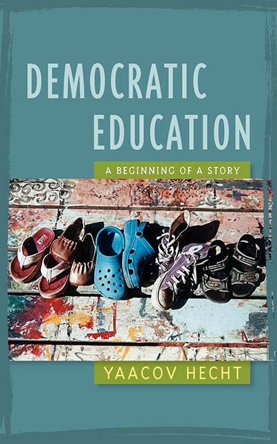 In 2005, Yaacov published his book, Democratic Education – The Beginning of a Story